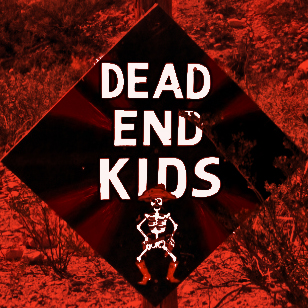 Dead End Kids Sign